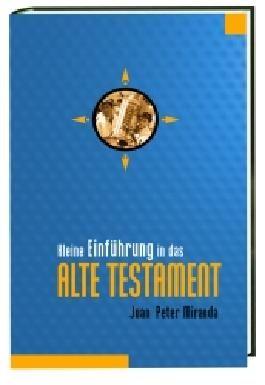 Kleine Einführung in das Alte Testament