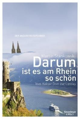 Darum ist es am Rhein so schön