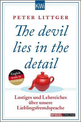 The devil lies in the detail: Lustiges und Lehrreiches über unsere Lieblingsfremdsprache (KiWi)