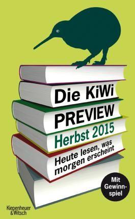 Die KiWi-Preview Herbst 2015: Heute lesen, was morgen erscheint