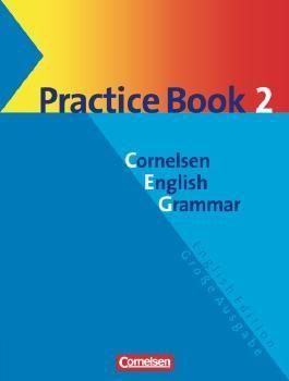 Cornelsen English Grammar. Große Ausgabe und English Edition / Practice Book 2 mit eingelegtem Lösungsschlüssel