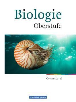 Biologie Oberstufe - Östliche Bundesländer und Berlin - Neubearbeitung / Gesamtband Oberstufe - Schülerbuch