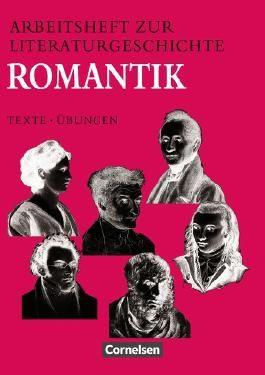 Arbeitshefte zur Literaturgeschichte. Texte - Übungen / Romantik