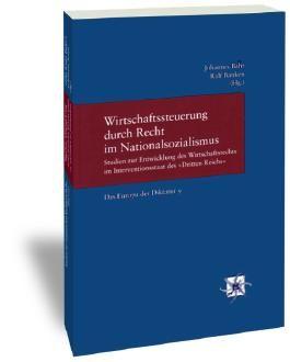 Das Europa der Diktatur / Wirtschaftssteuerung durch Recht im Nationalsozialismus
