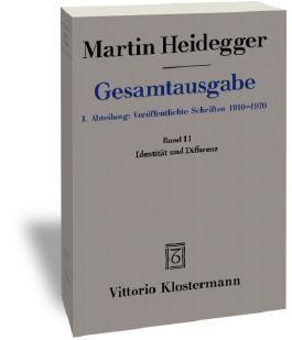 Gesamtausgabe. 4 Abteilungen / 1. Abt: Veröffentlichte Schriften / Identität und Differenz (1955-1957)