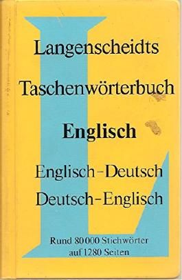 LANGENSCHEIDTS TASCHENWöRTERBUCH DER ENGLISCHEN UND DEUTSCHEN SPRACHE = LANGENSCHEIDT\'S POCKET DICTIONARY OF THE ENGLISH AND GERMAN LANG
