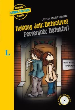 Holiday Job: Detective! - Ferienjob: Detektiv! - Buch mit MP3-CD