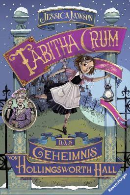 Tabitha Crum - Das Geheimnis von Hollingsworth Hall