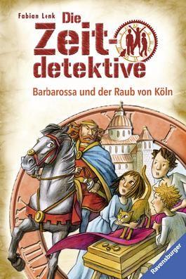 Die Zeitdetektive, Band 34: Barbarossa und der Raub von Köln