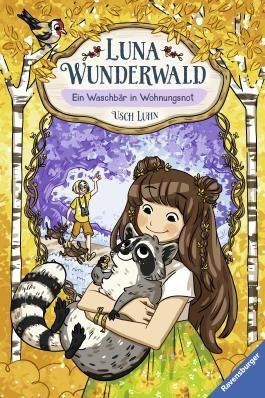 Luna Wunderwald, Band 3: Ein Waschbär in Wohnungsnot