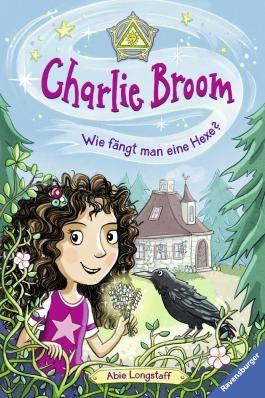 Charlie Broom, Band 1: Wie fängt man eine Hexe?