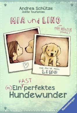 Mia und Lino. Ein (fast) perfektes Hundewunder
