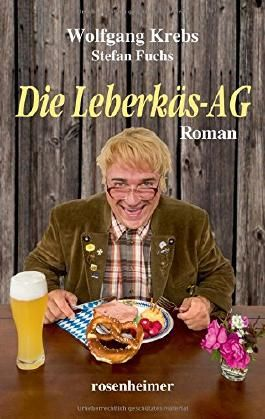 Die Leberkäs-AG - Roman