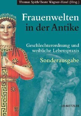 Frauenwelten in der Antike