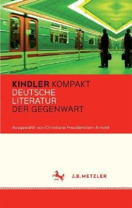 Kindler Kompakt: Deutsche Literatur der Gegenwart