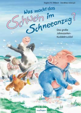 Was macht das Schwein im Schneeanzug?, Das große Jahreszeiten-Kuddelmuddel