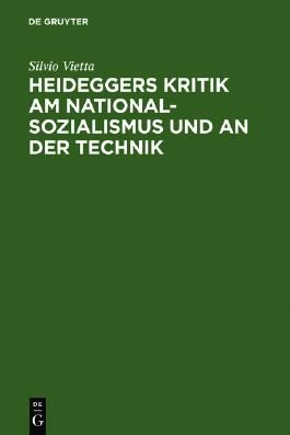 Heideggers Kritik am Nationalsozialismus und an der Technik