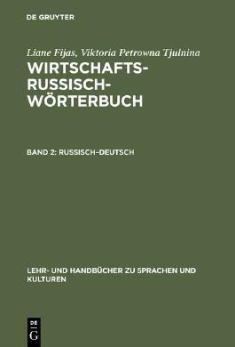 Liane Fijas; Viktoria Petrowna Tjulnina: Wirtschaftsrussisch-Wörterbuch / Russisch–Deutsch