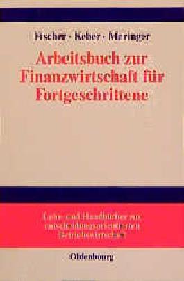 Arbeitsbuch zur Finanzwirtschaft für Fortgeschrittene