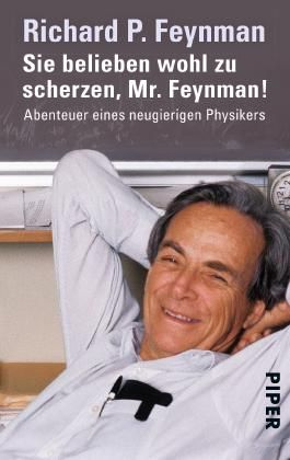 Sie belieben wohl zu scherzen, Mr. Feynman!