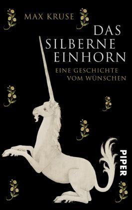 Das silberne Einhorn: Eine Geschichte vom Wünschen