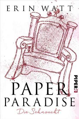 Paper Paradise: Die Sehnsucht (Paper-Reihe 5)