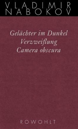Gelächter im Dunkel / Verzweiflung / Camera obscura