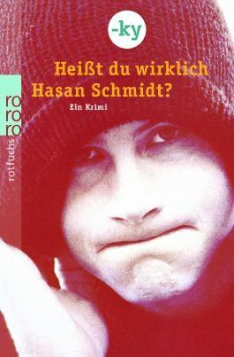 Heißt du wirklich Hasan Schmidt?