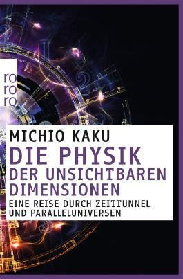 Die Physik der unsichtbaren Dimensionen