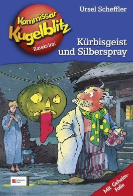 Kommissar Kugelblitz, Band 13 - Kürbisgeist und Silberspray