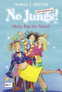 No Jungs! Band 5: Mehr Pep für Mam!