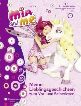 Mia and me - Meine Lieblingsgeschichten zum Vor- und Selberlesen