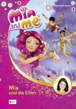 Mia and me, Band 01: Mia und die Elfen