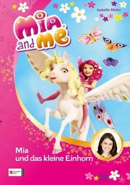 Mia and me, Band 04: Mia und das kleine Einhorn