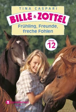 Bille und Zottel Bd. 12 - Frühling, Freunde, freche Fohlen