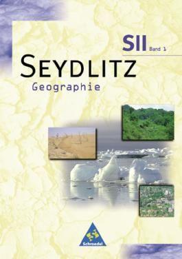Seydlitz Geographie - Sekundarstufe II - Neubearbeitung / Seydlitz Geographie - Ausgabe 1998 für die Sekundarstufe II Nord