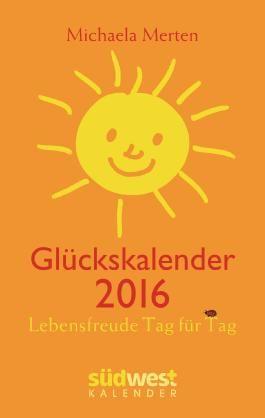 Michaela Merten Glückskalender 2016 Taschenkalender