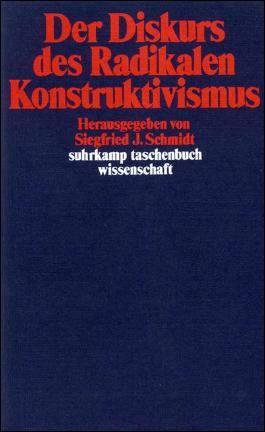 Der Diskurs des Radikalen Konstruktivismus