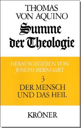 Summe der Theologie / Der Mensch und das Heil
