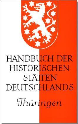 Handbuch der historischen Stätten Deutschlands / Thüringen