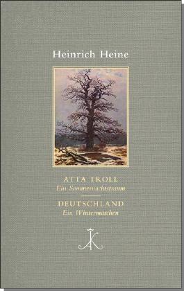 Atta Troll. Ein Sommernachtstraum/ Deutschland. Ein Wintermärchen