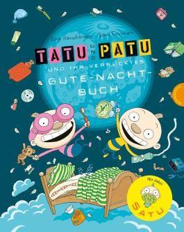 Tatu & Patu und ihr verrücktes Gute-Nacht-Buch
