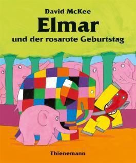 Elmar: Elmar und der rosarote Geburtstag