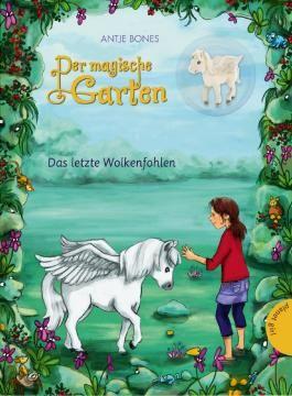 Der magische Garten - Das letzte Wolkenfohlen