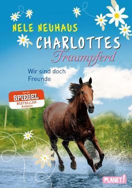 Charlottes Traumpferd 5: Wir sind doch Freunde