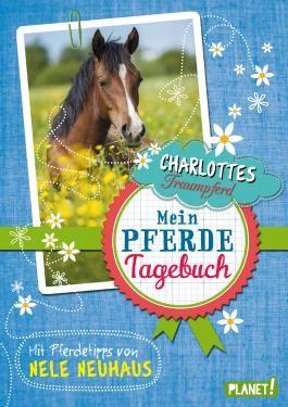 Charlottes Traumpferd: Mein Pferde-Tagebuch