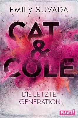 Cat & Cole: Die letzte Generation