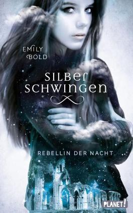Silberschwingen - Rebellin der Nacht