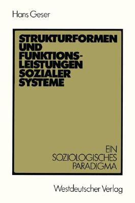 Strukturformen und Funktionsleistungen sozialer Systeme