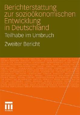 Berichterstattung Zur Sozio-Okonomischen Entwicklung in Deutschland - Teilhabe Im Umbruch